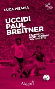 Uccidi Paul Breitner - copertina