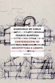 Conversazioni su architettura e libertà - copertina