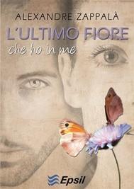 L'ultimo fiore che ho in me - copertina
