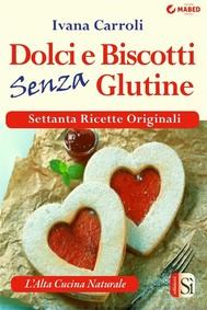 Dolci e biscotti senza glutine - copertina