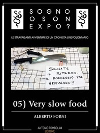 Sogno o son Expo? - 05 Very slow food - Librerie.coop
