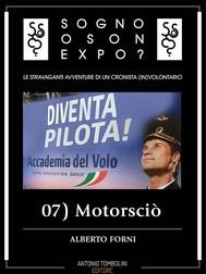 Sogno o son Expo? - 07 Motorsciò - copertina