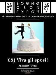 Sogno o son Expo? - 08 Viva gli sposi! - copertina