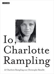 Io, Charlotte Rampling - copertina