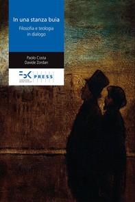 In una stanza buia. Filosofia e teologia in dialogo - Librerie.coop