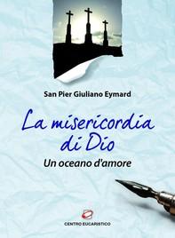 La misericordia di Dio, un oceano d'amore - Librerie.coop