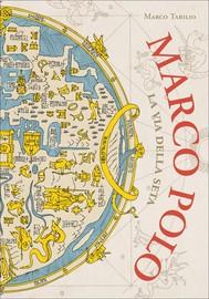 Marco Polo. La via della seta - copertina