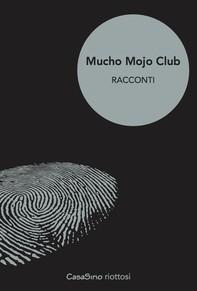 Mucho Mojo Club - Librerie.coop