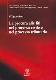 La procura alle liti nel processo civile e nel processo tributario - Librerie.coop