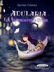 Adularia, la trafficante di storie - copertina