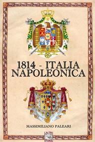 1814 - Italia napoleonica - copertina