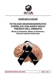 Patologie neurodegenerative correlate con agenti nocivi presenti nell'ambiente - Librerie.coop