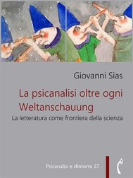 La psicanalisi oltre ogni Weltanschauung - copertina