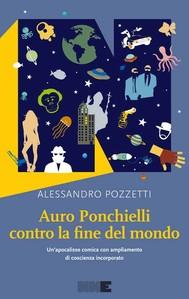 Auro Ponchielli contro la fine del mondo - copertina
