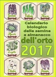 Calendario biologico e almanacco delle semine nell'orto 2017 - copertina