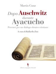 Dopo Auschwitz durante Ayacucho - copertina