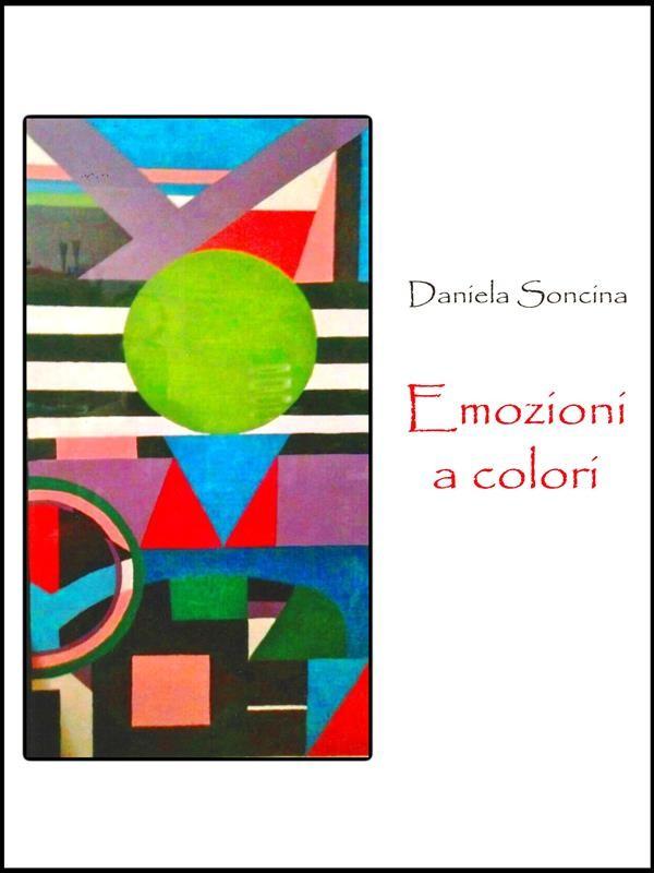 Risultati immagini per emozioni a colori daniela soncina