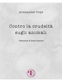 Contro la crudeltà sugli animali - Librerie.coop