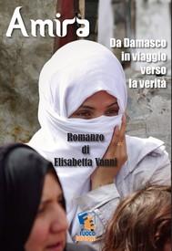 Amira - Da Damasco in viaggio in cerca della verità - copertina