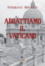 Abbattiamo il Vaticano - copertina