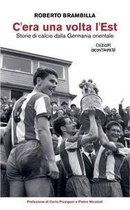 C'era una volta l'Est - Storie di calcio dalla Germania orientale - copertina