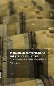 Manuale di conversazione sui grandi vini rossi - copertina