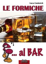 Le Formiche... al Bar - copertina