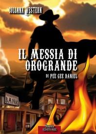 Il messia di Orogrande - Librerie.coop
