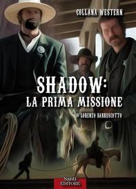 SHADOW - La prima missione - Librerie.coop