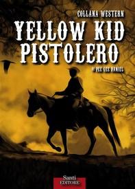 Yellow Kid pistolero - Librerie.coop