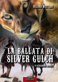 La ballata di Silver Gulch - Librerie.coop