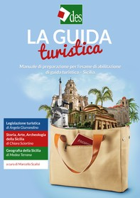 La Guida Turistica - Manuale di preparazione per l'esame di abilitazione di guida turistica - Sicilia - Librerie.coop