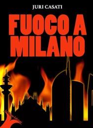 Fuoco a Milano - copertina