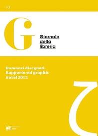 Romanzi disegnati. Rapporto sul graphic novel 2013 - Librerie.coop