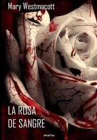 La rosa de sangre - Librerie.coop