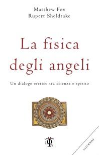 La fisica degli angeli - Librerie.coop
