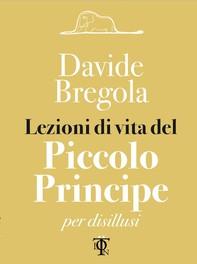 Lezioni di vita del piccolo principe - Librerie.coop