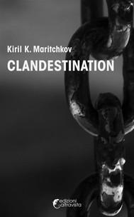 Clandestination - Kiril K. Maritchkov - copertina