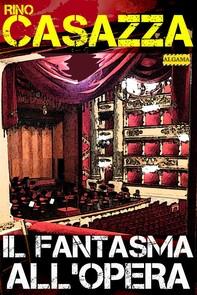 Il Fantasma all'Opera - Librerie.coop