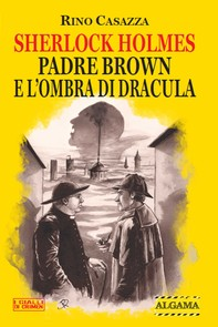 Sherlock Holmes, Padre Brown e l'ombra di Dracula - Librerie.coop