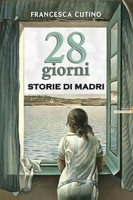 28 Giorni - Storie di madri - copertina