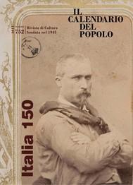 """Il Calendario del Popolo n.752 """"Il 150° compleanno degli italiani"""" - copertina"""