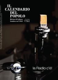"""Il Calendario del Popolo n.761 """"la Radio c'è!"""" - copertina"""