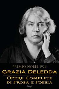 Grazia Deledda: Opere complete di prosa e poesia - Librerie.coop