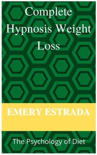 Complete Hypnosis Weight- Loss: The Psychology of Diet - Librerie.coop