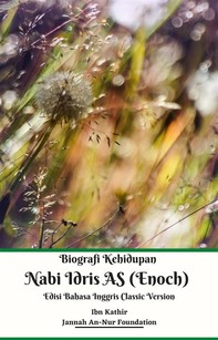 Biografi Kehidupan Nabi Idris AS (Enoch) Edisi Bahasa Inggris Classic Version - Librerie.coop