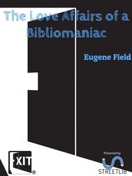 The Love Affairs of a Bibliomaniac  - copertina