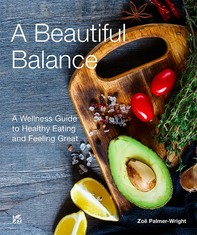A Beautiful Balance A Wellness Guide to Healthy Eating and Feeling Great English - Librerie.coop
