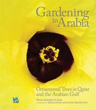 Gardening in Arabia: Ornamental Trees of Qatar and Arabian Gulf (Arabic) - Librerie.coop