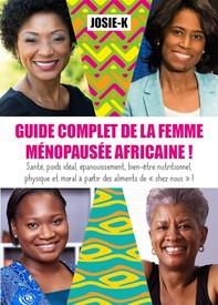 Guide complet de la femme ménopausée africaine ! - Librerie.coop